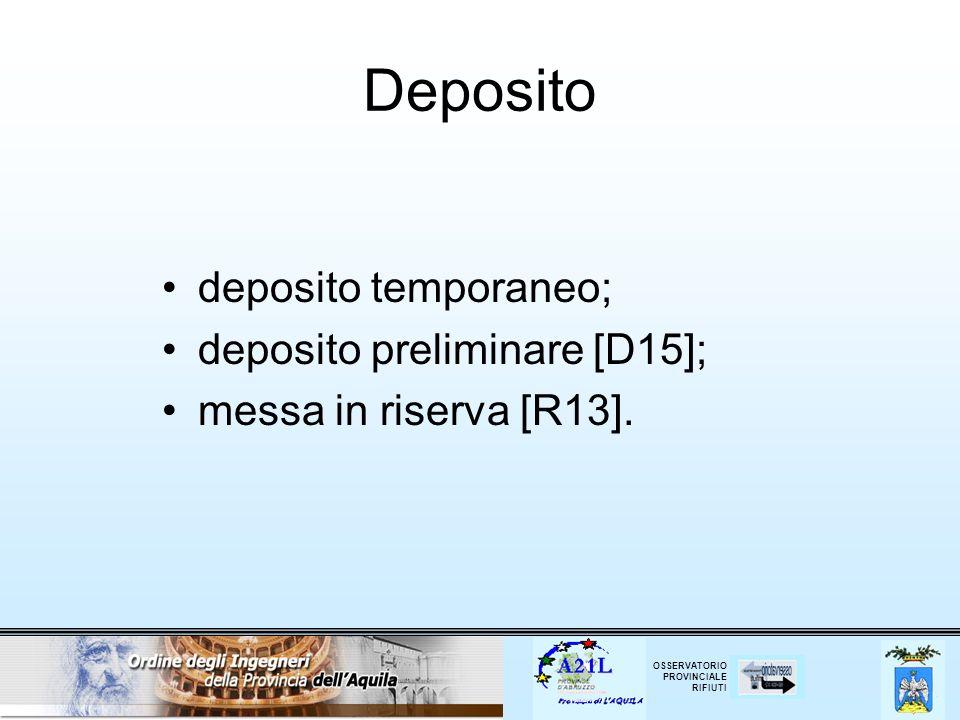 Deposito deposito temporaneo; deposito preliminare [D15];